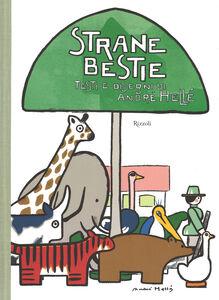 Foto Cover di Strane bestie, Libro di André Hellé, edito da Rizzoli