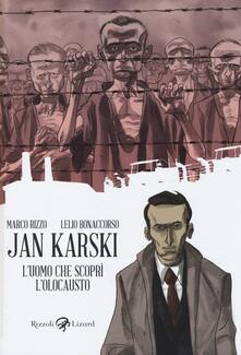 Jan Karski. L'uomo che scoprì l'Olocausto - Marco Rizzo,Lelio Bonaccorso - copertina