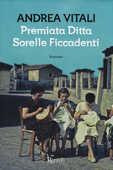 Libro Premiata ditta Sorelle Ficcadenti Andrea Vitali