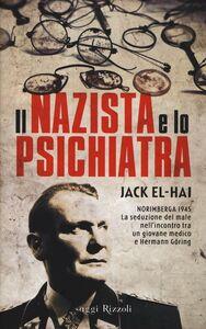 Foto Cover di Il nazista e lo psichiatra, Libro di Jack El-Hai, edito da Rizzoli