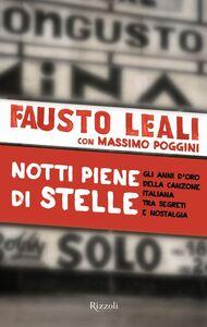 Libro Notti piene di stelle. Gli anni d'oro della canzone italiana tra segreti e nostalgia Fausto Leali , Massimo Poggini