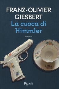 Libro La cuoca di Himmler Franz-Olivier Giesbert