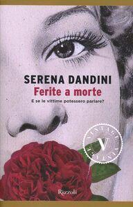 Foto Cover di Ferite a morte, Libro di Serena Dandini,Maura Misiti, edito da Rizzoli