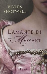Foto Cover di L' amante di Mozart, Libro di Vivien Shotwell, edito da Rizzoli