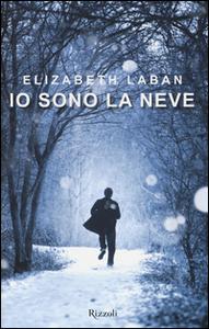 Libro Io sono la neve Elizabeth Laban