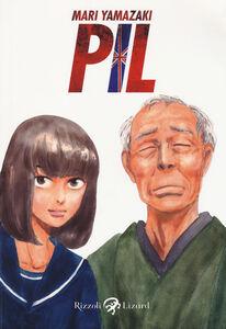 Foto Cover di Pil, Libro di Mari Yamazaki, edito da Rizzoli Lizard