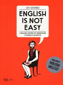 Libro English is not easy. L'infallibile metodo per memorizzare la lingua di sua maestà Luci Gutiérrez