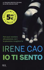 Foto Cover di Io ti sento, Libro di Irene Cao, edito da BUR Biblioteca Univ. Rizzoli