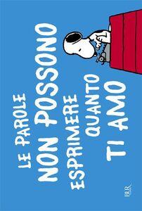 Libro Le parole non possono esprimere quanto... Charles M. Schulz