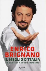 Libro Il meglio d'Italia. Sai qual è? Se lo sai dillo anche a me Enrico Brignano