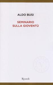 Libro Seminario sulla gioventù Aldo Busi