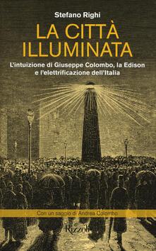 Scacciamoli.it La città illuminata. L'intuizione di Giuseppe Colombo, la Edison e l'elettrificazione dell'Italia Image