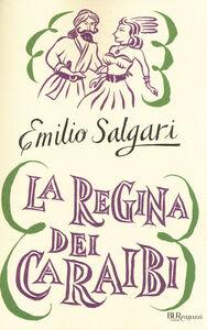 Libro La regina dei Caraibi. Ediz. integrale Emilio Salgari