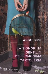 Foto Cover di La signorina Gentilin dell'omonima cartoleria, Libro di Aldo Busi, edito da BUR Biblioteca Univ. Rizzoli