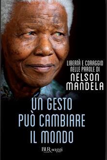 Un gesto può cambiare il mondo - Nelson Mandela - copertina