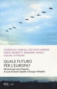 Libro Quale futuro per l'Europa? Percorsi per una rinascita