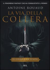 Libro La via della collera. Il libro e la spada. Vol. 1 Antoine Rouaud