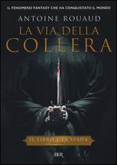 La via della collera. Il libro e la spada. Vol. 1