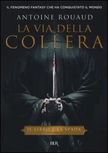La via della collera. Il libro e la spada. Vol. 1.pdf