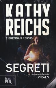 Libro Segreti. Virals Kathy Reichs , Brendan Reichs