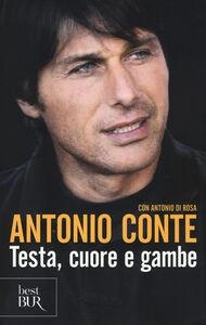 Libro Testa, cuore e gambe Antonio Conte , Antonio Di Rosa