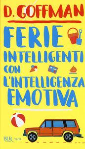 Libro Ferie intelligenti con l'intelligenza emotiva D. Goffman