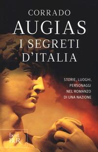 I I segreti d'Italia. Storie, luoghi, personaggi nel romanzo di una nazione - Augias Corrado - wuz.it