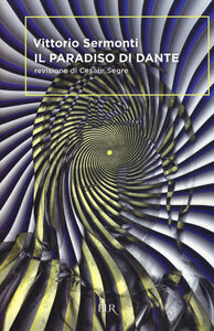 Libro Il Paradiso di Dante Vittorio Sermonti