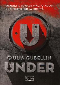 Foto Cover di Under, Libro di Giulia Gubellini, edito da Rizzoli