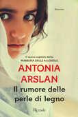 Libro Il rumore delle perle di legno Antonia Arslan