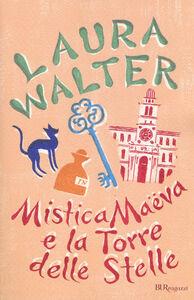 Libro Mistica Maëva e la torre delle stelle Laura Walter