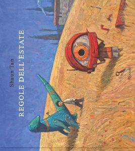 Foto Cover di Regole dell'estate, Libro di Shaun Tan, edito da Rizzoli 0