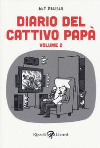 Foto Cover di Diario del cattivo papà. Vol. 2, Libro di Guy Delisle, edito da Rizzoli Lizard