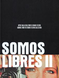 Libro Somos Libres II. Opere dalla collezione di Mario Testino. Catalogo della mostra (Torino, 17 maggio-17 settembre 2014)
