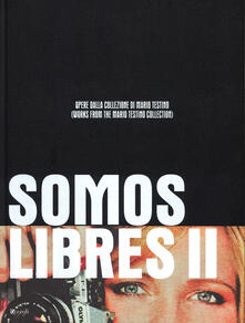 Filippodegasperi.it Somos Libres II. Opere dalla collezione di Mario Testino. Catalogo della mostra (Torino, 17 maggio-17 settembre 2014). Ediz. bilingue Image