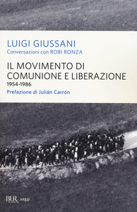 Libro Il movimento di Comunione e Liberazione (1954-1986) Luigi Giussani , Robi Ronza