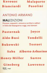 Libro Maledizioni. Processi, sequestri, censure a scrittori e editori in Italia dal dopoguerra a oggi, anzi a domani Antonio Armano