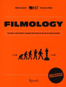 Foto Cover di Filmology. Da «Avatar» a «Via col vento» i capolavori del cinema per chi non ha tempo da perdere, Libro di  edito da Rizzoli
