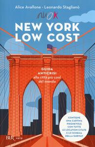 Foto Cover di New York low cost. Guida anticrisi alla città più cool del mondo. Con cartina, Libro di Alice Avallone,Leonardo Staglianò, edito da BUR Biblioteca Univ. Rizzoli