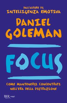 Focus. Come mantenersi concentrati nell'era della distrazione - Daniel Goleman - copertina