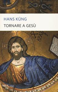 Libro Tornare a Gesù Hans Küng