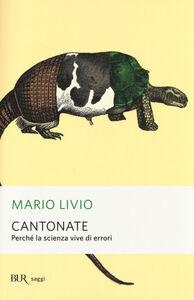 Foto Cover di Cantonate. Perché la scienza vive di errori, Libro di Mario Livio, edito da BUR Biblioteca Univ. Rizzoli