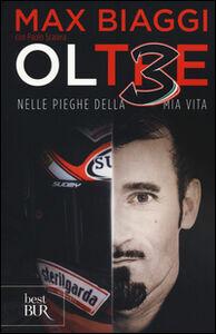 Foto Cover di Ol3 Oltre. Nelle pieghe della mia vita, Libro di Max Biaggi,Paolo Scalera, edito da BUR Biblioteca Univ. Rizzoli