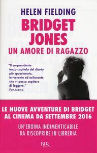 Foto Cover di Bridget Jones. Un amore di ragazzo, Libro di Helen Fielding, edito da BUR Biblioteca Univ. Rizzoli