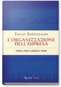 Foto Cover di L' organizzazione dell'impresa. Processi, progetti, conoscenza, persone, Libro di Emilio Bartezzaghi, edito da Rizzoli Etas