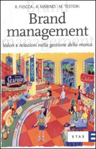 Foto Cover di Brand management. Valori e relazioni nella gestione della marca, Libro di AA.VV edito da Rizzoli Etas