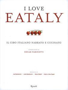 Foto Cover di I love Eataly. Il cibo italiano narrato e cucinato, Libro di  edito da Rizzoli 0