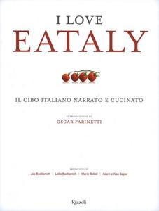 Libro I love Eataly. Il cibo italiano narrato e cucinato  0