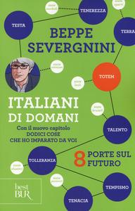 Libro Italiani di domani. 8 porte sul futuro. Con il nuovo capitolo «Dodici cose che ho imparato da voi» Beppe Severgnini