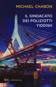 Foto Cover di Il sindacato dei poliziotti yiddish, Libro di Michael Chabon, edito da BUR Biblioteca Univ. Rizzoli